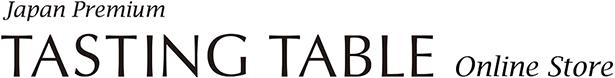TASTING TABLE Japan Premium Online Store